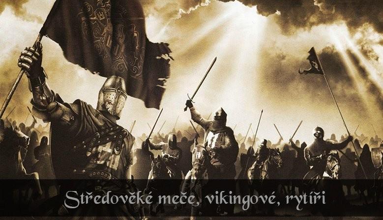 Středověké meče - rytíři a vikingové